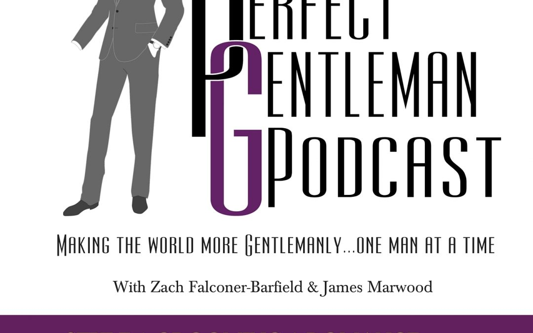 The Perfect Gentleman Podcast – Episode 2 – Long Weekends Away, Introduction to Tea & More