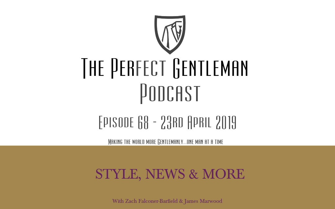The Perfect Gentleman Podcast Episode 68