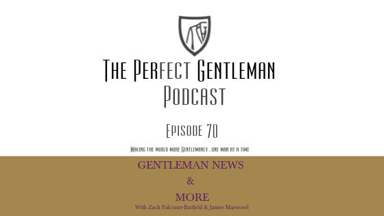 The Perfect Gentleman Podcast Episode 70