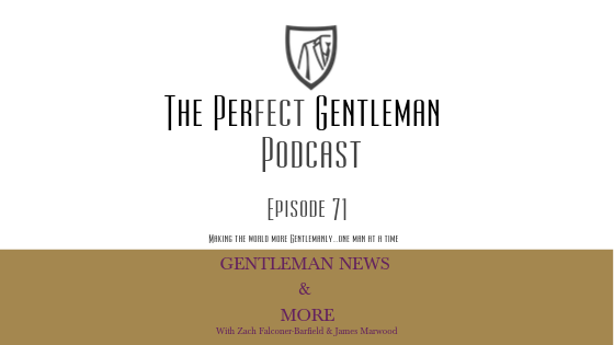 The Perfect Gentleman Podcast – Episode 71