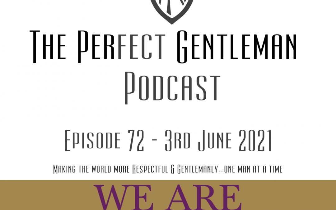 The Perfect Gentleman Podcast – Episode 72
