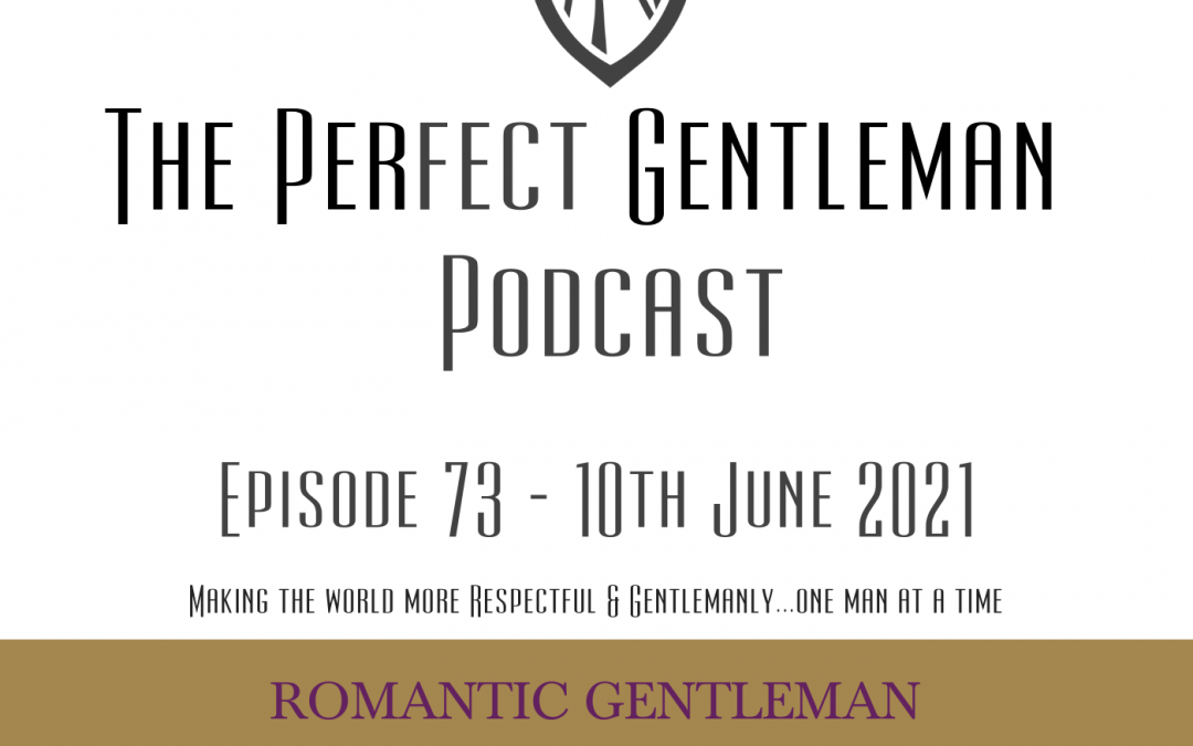 The Perfect Gentleman Podcast – Episode 73