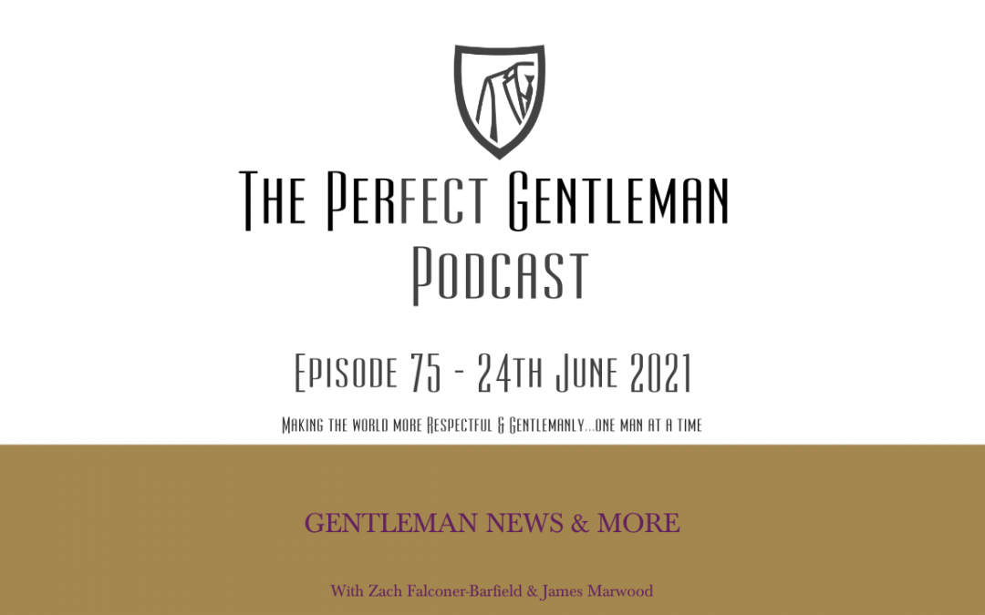 The Perfect Gentleman Podcast – Episode 75